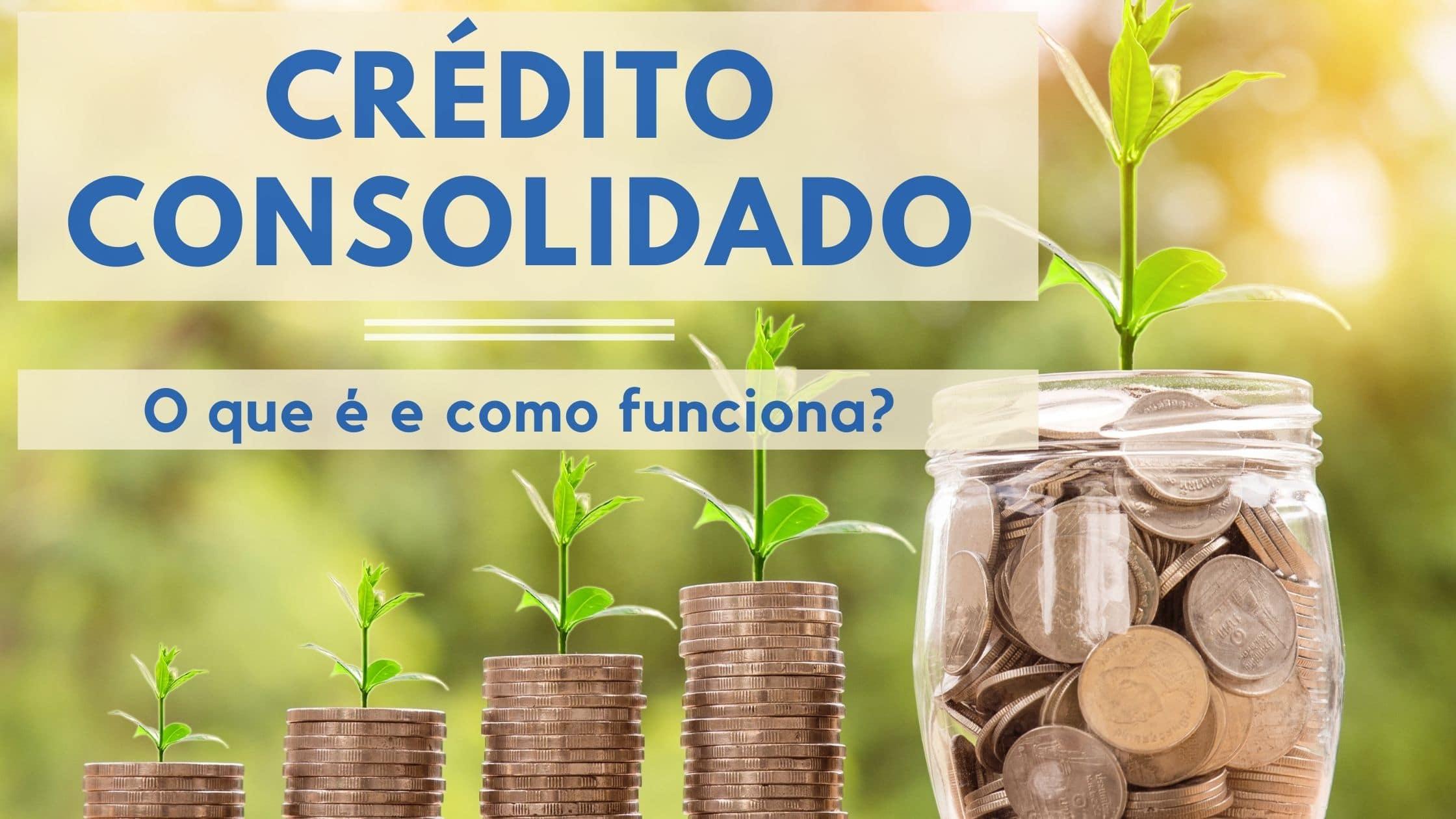 Crédito consolidado o que é?